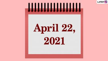April 22, 2021: Which Day Is Today? Know Holidays, Festivals and Events Falling on Today's Calendar Date